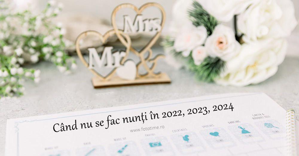 Când nu se fac nunți în anul 2022, 2023, 2024 - FotoTime.ro